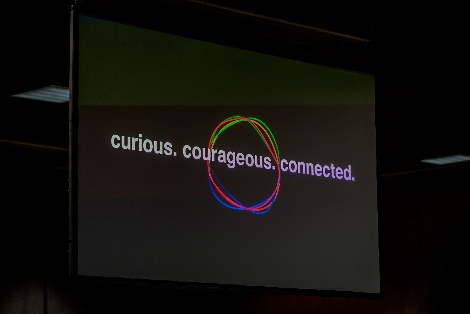 curious. courageous. connected.
